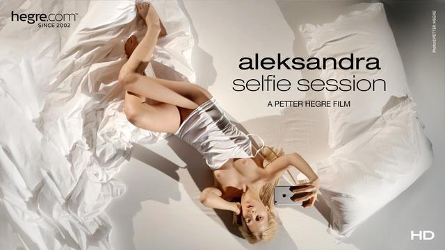 Aleksandra Selfie Session