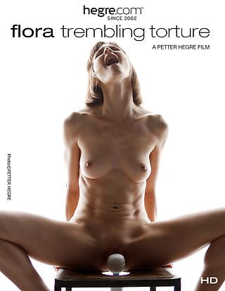 Flora Trembling Torture