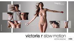 Victoria R au ralenti