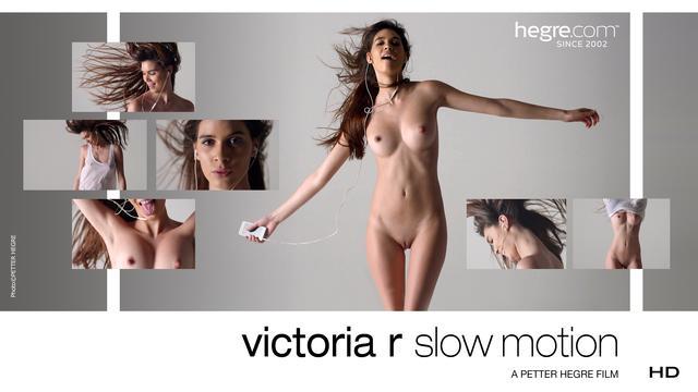 Victoria R Slow Motion