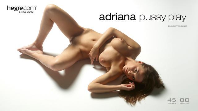 Adriana pussy play