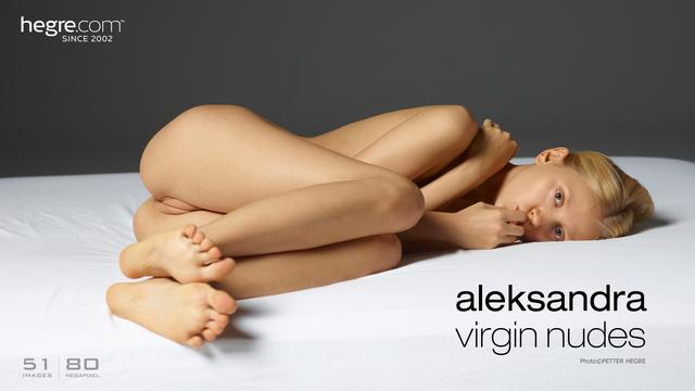 Aleksandra virgin nudes
