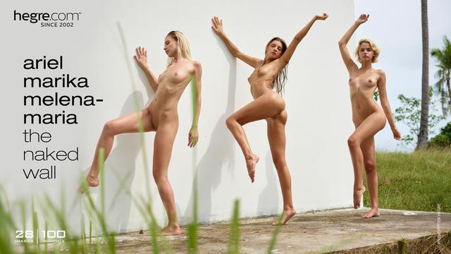Ariel Marika Melena Maria the naked wall