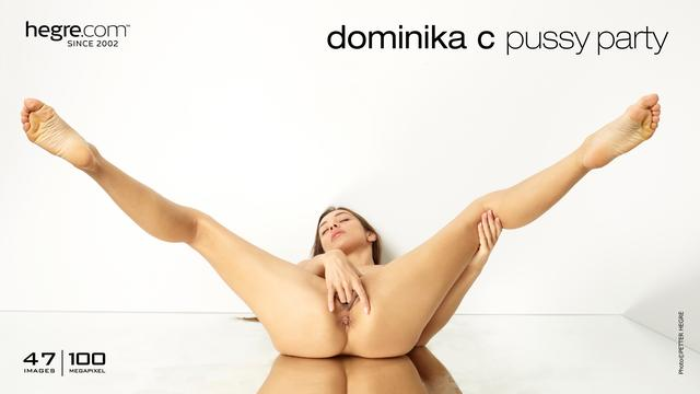 Dominika C pussy party