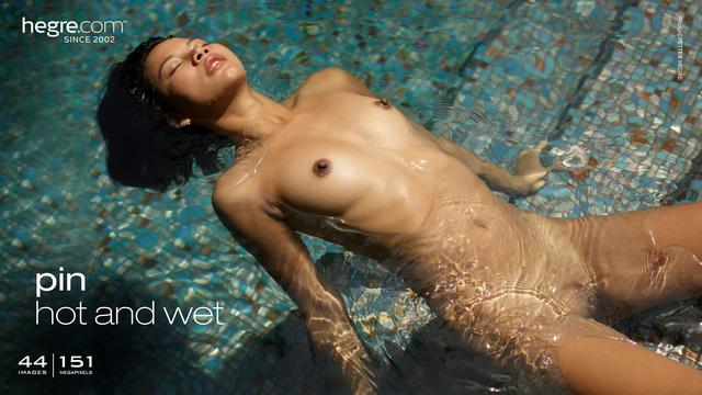 Pin hot and wet
