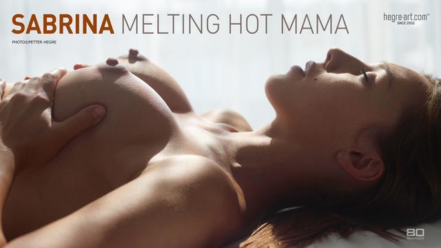 Sabrina melting hot mama