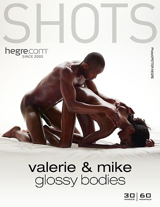 Valerie and Mike glossy bodies