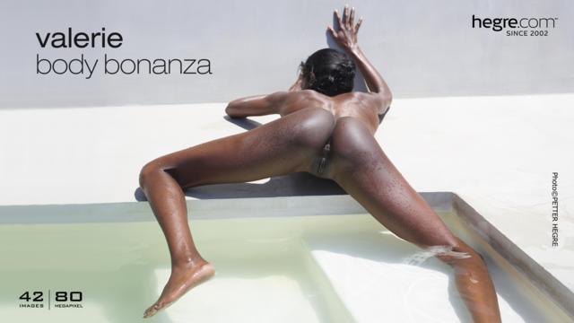 Valerie body bonanza