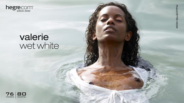 Valerie wet white