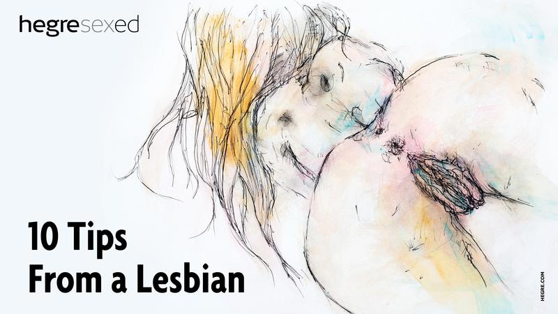10 Tips you need to know from a lesbian